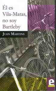 Él no es Vila-Matas, no soy Bartleby